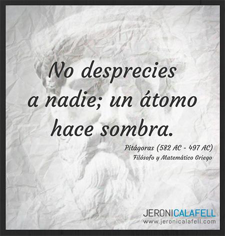 Frase Célebre Pitágoras No Despreciar A Nadie Jeroni