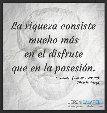 Frase Célebre Aristóteles La Riqueza Jeroni Calafell