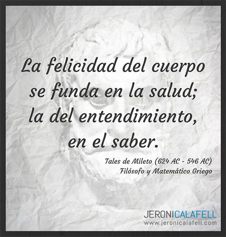 Frase Célebre Tales De Mileto La Felicidad Jeroni Calafell