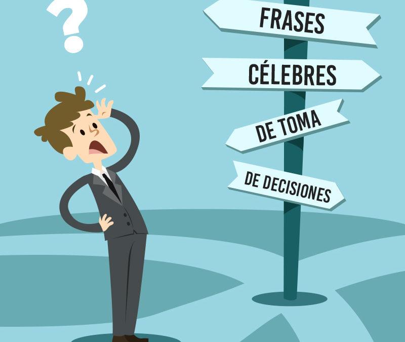 Frases Célebres de Toma de Decisiones