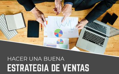 Buena Estrategia de Ventas: Cómo hacerla