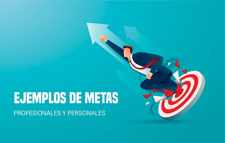 ejemplos de metas profesionales y personales