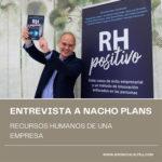 Recursos Humanos de una Empresa: Entrevista a Nacho Plans