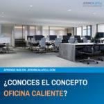 La Oficina Caliente: ¿Qué es?